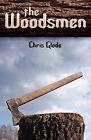 The Woodsmen by Chris Glode (Paperback / softback, 2008)