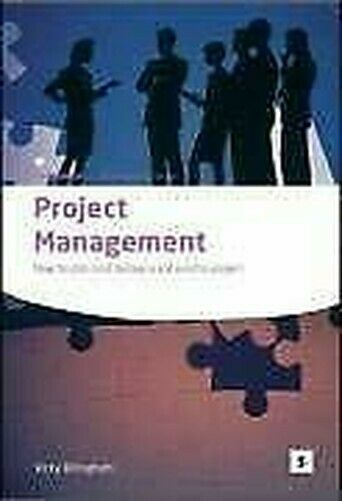 Project Management: How To Plan und Deliver A Erfolgreiche Project