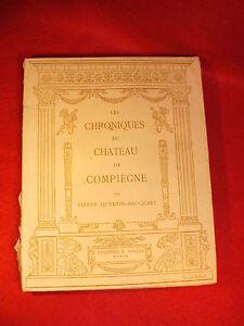 LES-CHRONIQUES-DU-CHATEAU-DE-COMPIEGNE-Pierre-Quentin-Bauchart-Ad-ROGER-1932