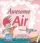 Awesome Air by Rena Korb (Hardback, 2007)