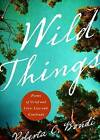 Wild Things: Poems of Grief and Love, Loss and Gratitude by Roberta C Bondi (Paperback / softback, 2014)