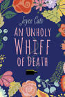 An Unholy Whiff of Death by Joyce Cato (Hardback, 2015)