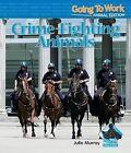 Crime-Fighting Animals by Julie Murray (Hardback, 2009)