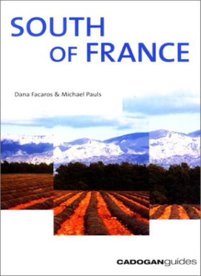 South of France (Cadogan Guides) By Dana Facaros,Michael Pauls