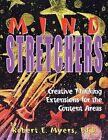 Mind Stretchers: Creative Thinking Extensions for the Content Area by Robert Myers (Paperback / softback, 2001)