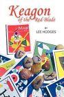 Keagon of The Red Blade 9781425727888 by Lee Hodges Hardback
