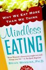 Mindless Eating by Brian Wansink (Paperback, 2007)