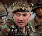 Leading from the Front: An autobiography by General Sir Richard Dannatt (CD-Audio, 2010)