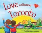 Love Is All Around Toronto by Wendi Silvano (Hardback, 2016)