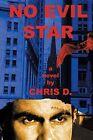 No Evil Star by Chris D (Paperback / softback, 2013)