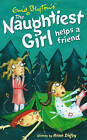 The Naughtiest Girl Helps a Friend by Enid Blyton, Anne Digby (Paperback, 2007)