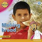 My Gulf World and Me Level 3 Non-fiction Reader Making Bread 9780435135294