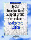 Teens Together Grief Support Group Curriculum: Grades 7-12 by Ann Gaasch, Linda Lehmann, Shane R. Jimerson (Paperback, 2001)