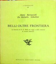 Belli oltre frontiera - De Michelis, Gibellini, Bertazzoli, Abeni - Bonacci Ed.