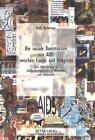 Die soziale Konstruktion von AIDS zwischen Exotik und Integrität von Mark Rothensee (1999, Taschenbuch)