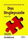 Das Singlepuzzle - Großdruck von Senta Marion Mitterbacher und Senta M. Mitterbacher (2013, Taschenbuch)