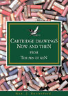 Cartridge Drawings: Now and Then from the Pen of Ken by Ken J Rutterford (Paperback, 2007)