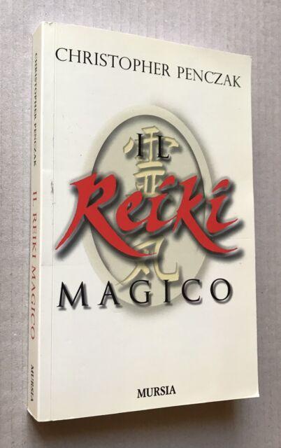 Il Reiki Magico - Christopher Penczak - Mursia 2016