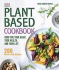 Plant-Based Cookbook: Good for Your Heart, Your Health, and Your Life; 200 Whole-Food Recipes by Trish Sebben-Krupka (Hardback, 2015)