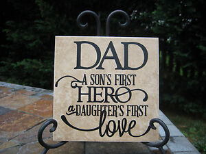 Father Sign Dad A Sons First Hero Daughters First Love Tile And