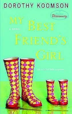 My Best Friend's Girl: A Novel by Koomson, Dorothy