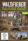 Waldfieber - Forsttechnik kompakt, 1 DVD (2012)