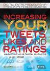 Increasing Your Tweets, Likes, and Ratings: Marketing Your Digital Business by Suzanne Weinick (Hardback, 2012)