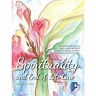 Spirituality and End of Life Care by Pavilion Publishing and Media Ltd (Paperback, 2013)