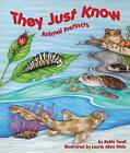 They Just Know: Animal Instincts by Robin Yardi (Paperback / softback, 2015)