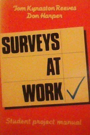 Surveys at Work: Student Project Manual, Reeves, Tom Kynaston & Harper, Don, Use