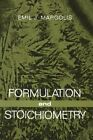 Formulation and Stoichiometry: A Review of Fundamental Chemistry by Emil J Margolis (Paperback / softback, 2012)