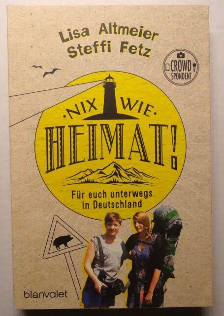 Nix wie Heimat! von Steffi Fetz und Lisa Altmeier (2015, Klappenbroschur)