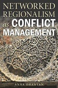 NEW-Networked-Regionalism-as-Conflict-Management-by-Anna-Ohanyan