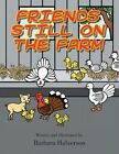 Friends Still on the Farm by Barbara Halverson (Paperback, 2014)