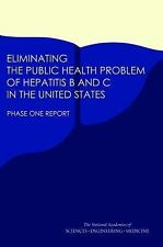 Eliminating the Public Health Problem of Hepatitis B and C in the United States: