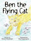 Ben The Flying Cat 9781607490883 by Robert Randolph Paperback