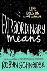 Extraordinary Means by Robyn Schneider (Hardback, 2015)