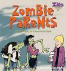Zombie Parents: And Other Hopes for a More Perfect World by Jerry Scott, Jim Borgman (Paperback / softback)
