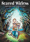 Scared Witless: Thirteen Eerie Tales to Tell by Martha Hamilton, Mitch Weise (Paperback / softback, 2015)