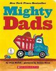 Mighty Dads: A Board Book by Joan Holub (Board book, 2016)