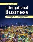 International Business: Challenges in a Changing World by Janet Morrison (Paperback, 2008)