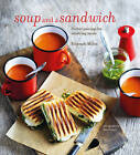 Soup and a Sandwich: Over 25 Perfect Pairings for Heart-Warming Meals by Hannah Miles (Hardback, 2016)