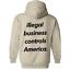 Illegal Business Controls America Hooded Sweatshirt Gildan Hoodie