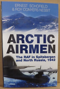 Arctic-Airmen-RAF-in-Spitsbergen-amp-North-Russia-1942-by-Ernest-Schofield-NEW-PB