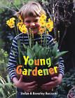 Young Gardener by Beverley Buczacki, Stefan T. Buczacki (Paperback, 2009)