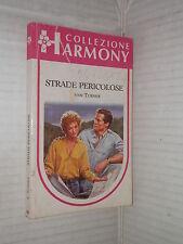 STRADE PERICOLOSE Lynn Turner Harlequin Mondadori 1990 Collana Harmony 658 libro