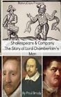 Shakespeare & Company  : The Story of Lord Chamberlain's Men by Paul Brody, Historycaps (Paperback / softback, 2014)