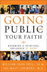 Going Public with Your Faith: Becoming a Spiritual Influence at Work by William Carr Peel, Walt Larrimore (Paperback, 2003)