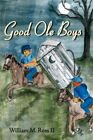 Good Ole Boys by William M Ross II 9781434336934 Paperback 2007