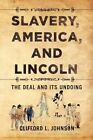 Slavery America and Lincoln by Clifford L Johnson 9781441510594